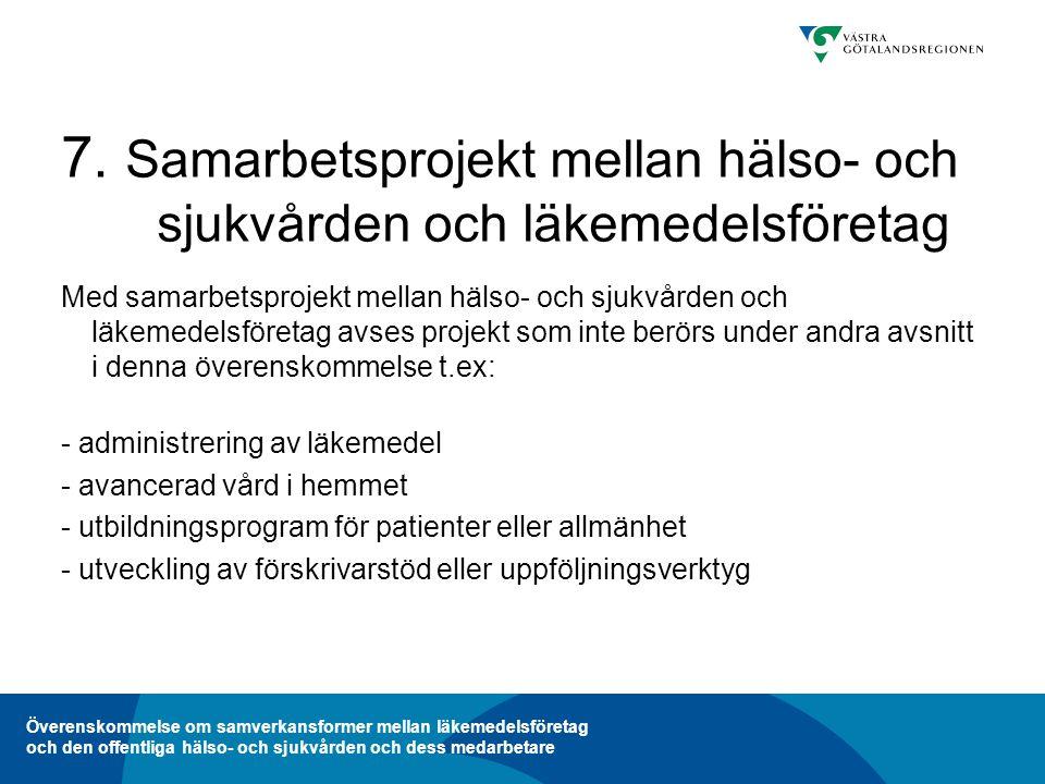 Överenskommelse om samverkansformer mellan läkemedelsföretag och den offentliga hälso- och sjukvården och dess medarbetare 7.