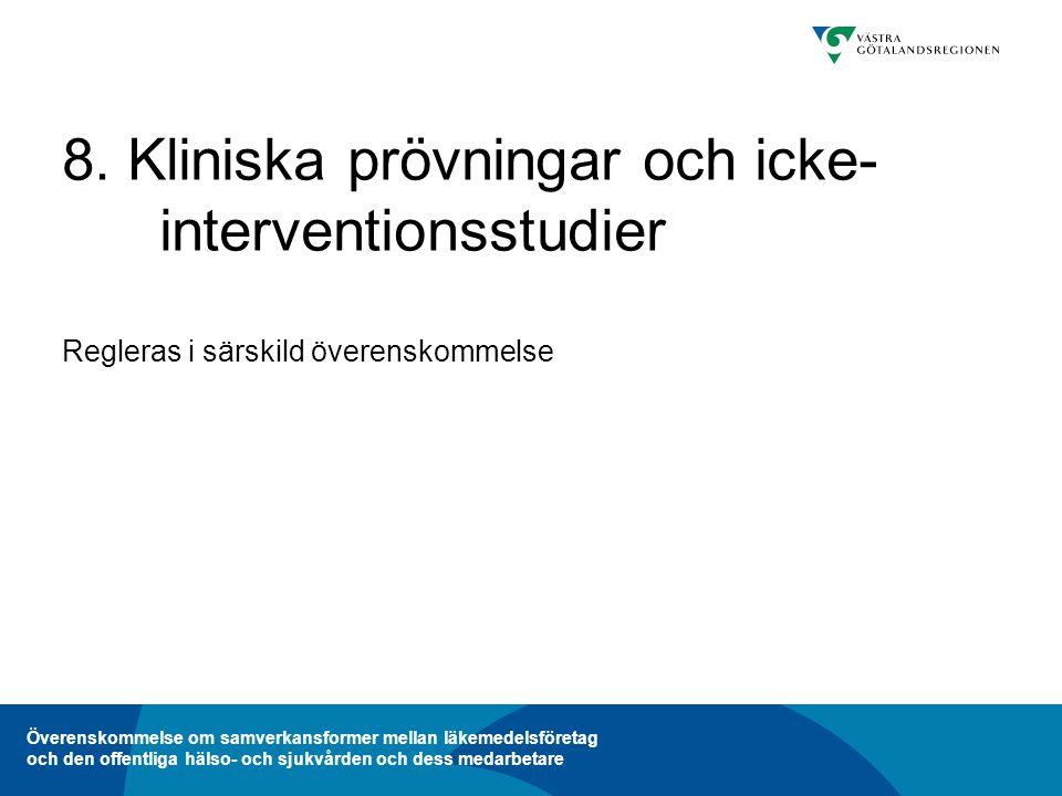 Överenskommelse om samverkansformer mellan läkemedelsföretag och den offentliga hälso- och sjukvården och dess medarbetare 8.