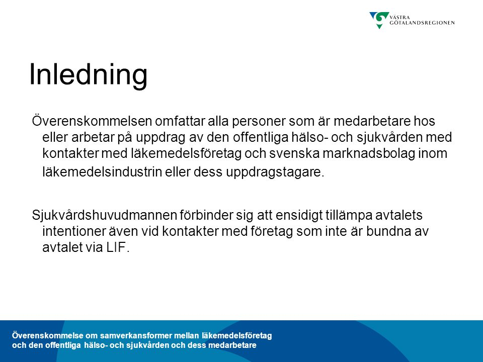 Överenskommelse om samverkansformer mellan läkemedelsföretag och den offentliga hälso- och sjukvården och dess medarbetare 9.