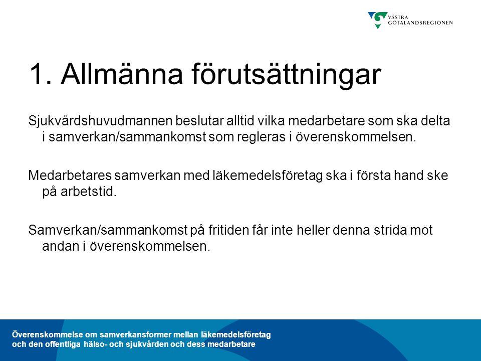 Överenskommelse om samverkansformer mellan läkemedelsföretag och den offentliga hälso- och sjukvården och dess medarbetare 10.
