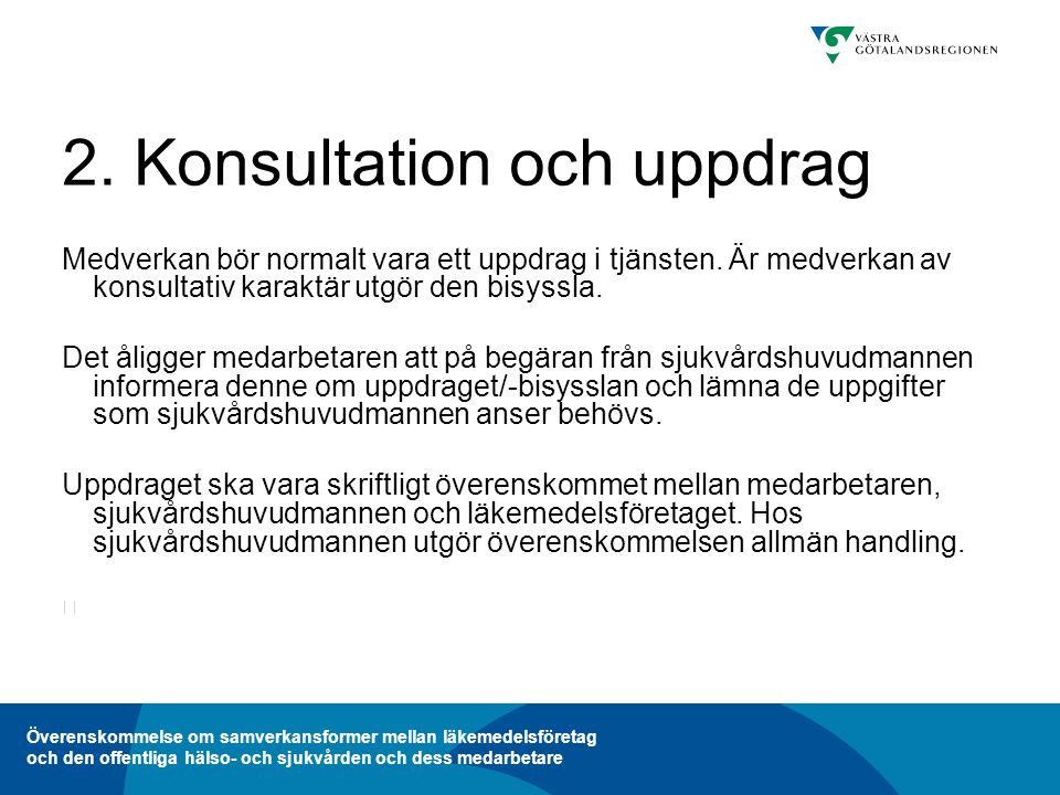 Överenskommelse om samverkansformer mellan läkemedelsföretag och den offentliga hälso- och sjukvården och dess medarbetare 5.