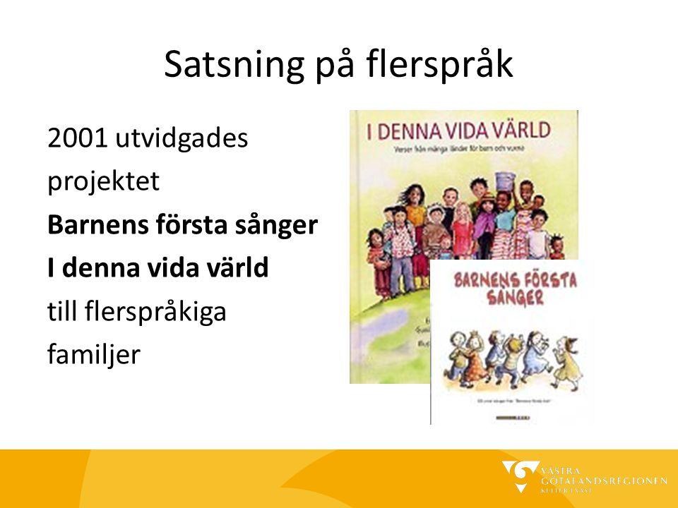 Satsning på flerspråk 2001 utvidgades projektet Barnens första sånger I denna vida värld till flerspråkiga familjer