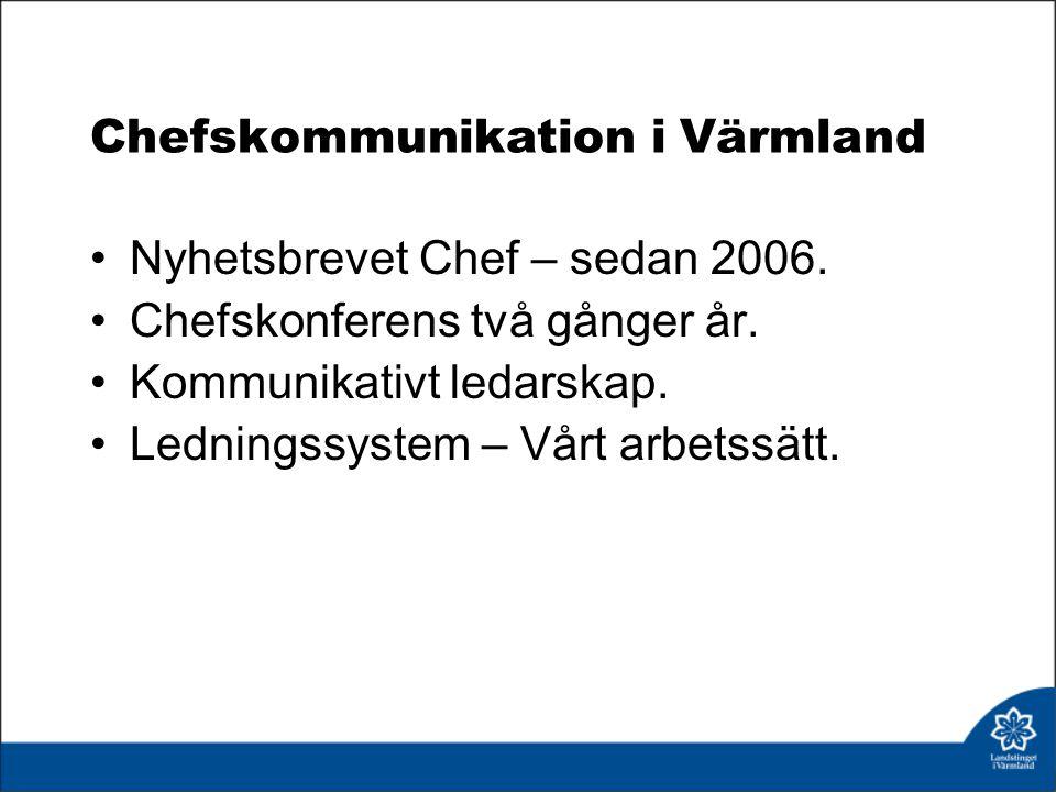 Chefskommunikation i Värmland Nyhetsbrevet Chef – sedan 2006.