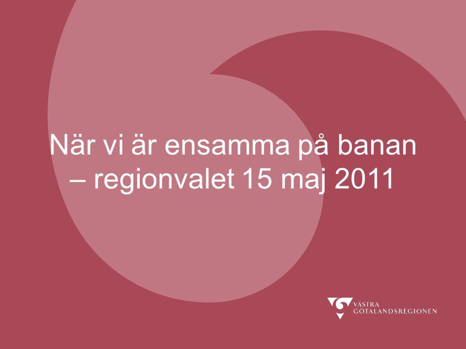 När vi är ensamma på banan – regionvalet 15 maj 2011