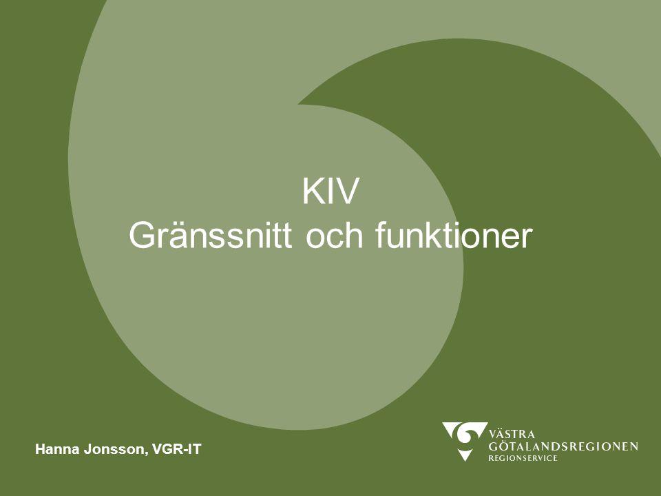 KIV Gränssnitt och funktioner Hanna Jonsson, VGR-IT