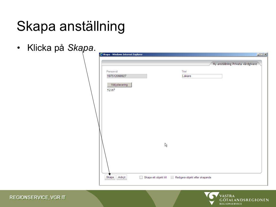 REGIONSERVICE, VGR IT Skapa anställning Klicka på Skapa.
