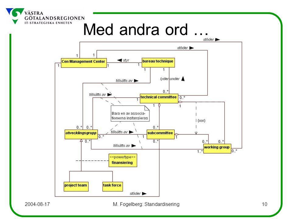 2004-08-17M. Fogelberg: Standardisering10 Med andra ord …