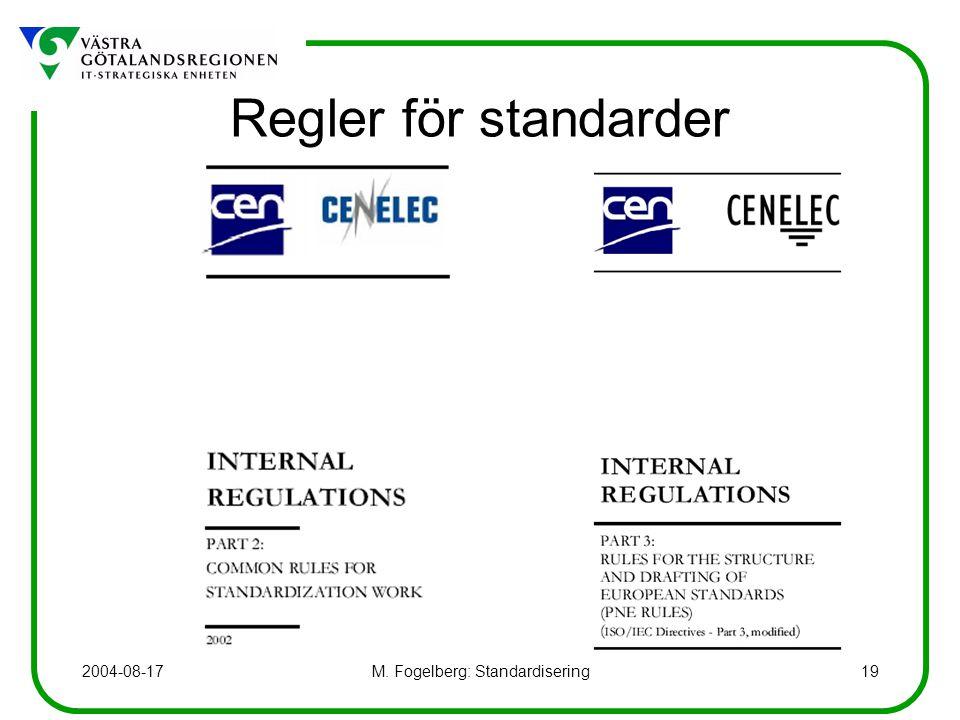 2004-08-17M. Fogelberg: Standardisering19 Regler för standarder