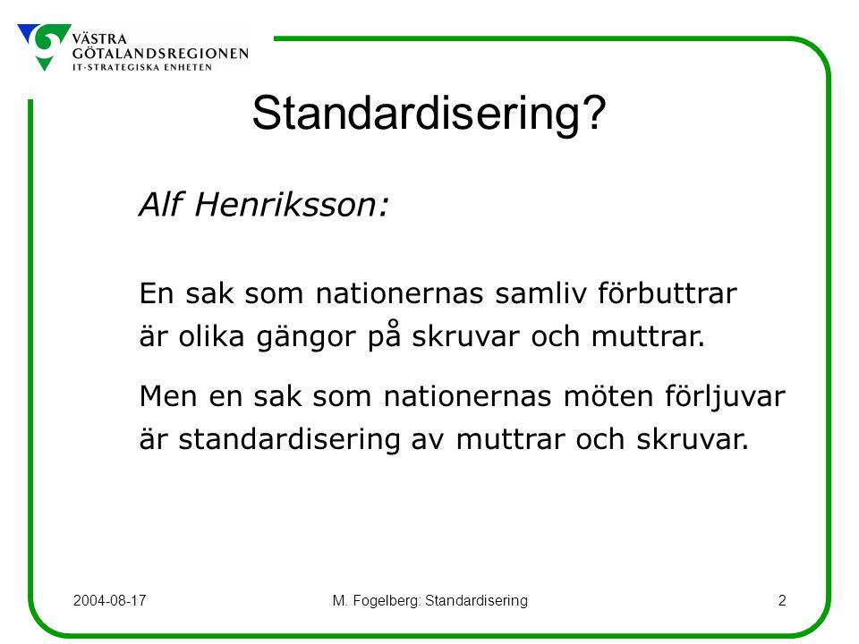 M.Fogelberg: Standardisering2 Standardisering.
