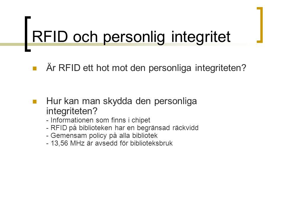 RFID och personlig integritet Är RFID ett hot mot den personliga integriteten.