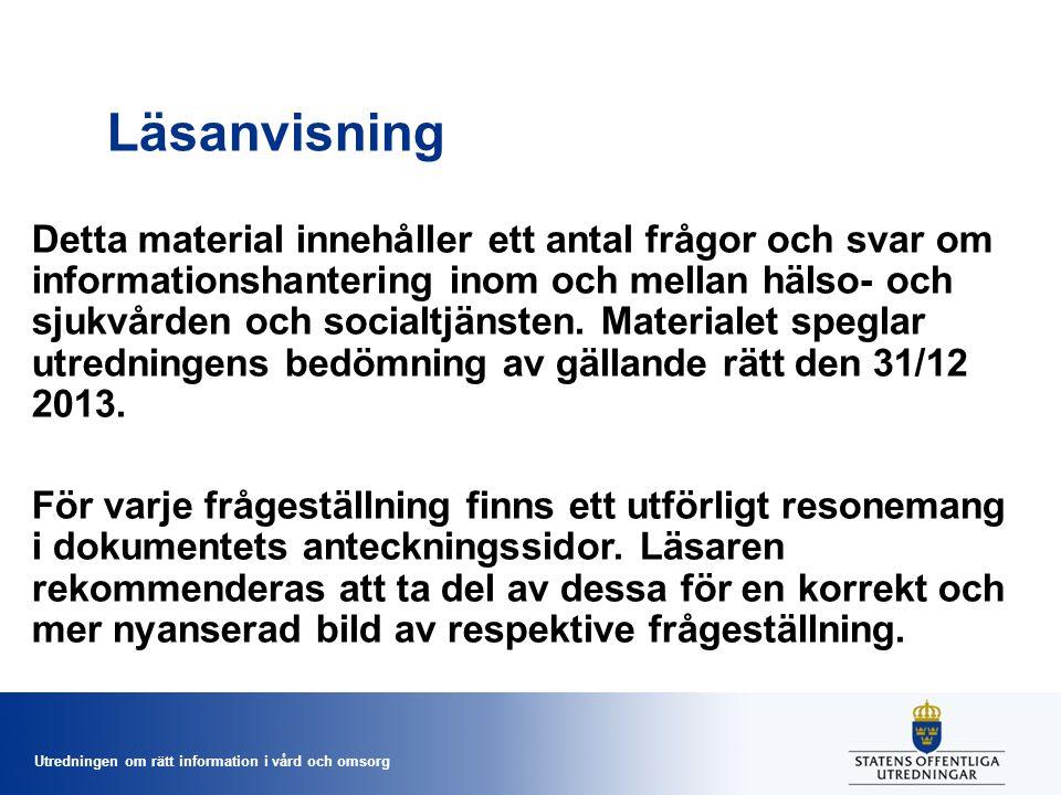 Utredningen om rätt information i vård och omsorg Ämne och frågorBild nr 1.
