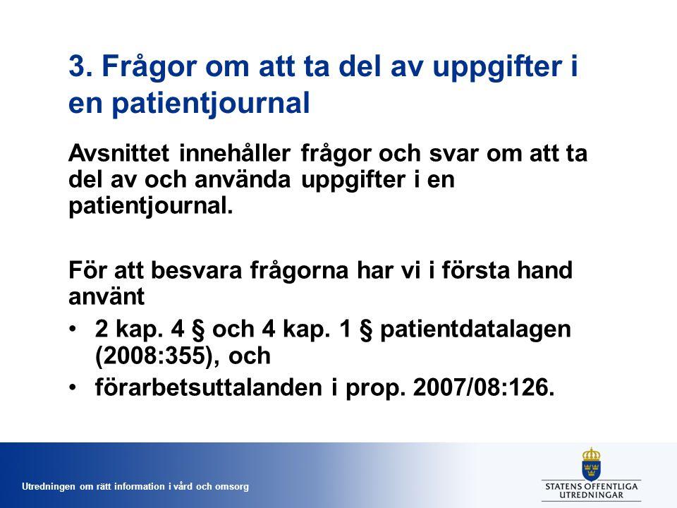 Utredningen om rätt information i vård och omsorg 3.