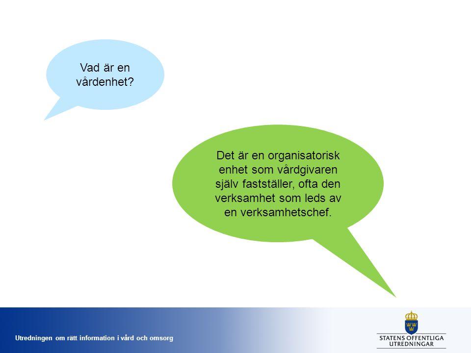 Utredningen om rätt information i vård och omsorg 8.