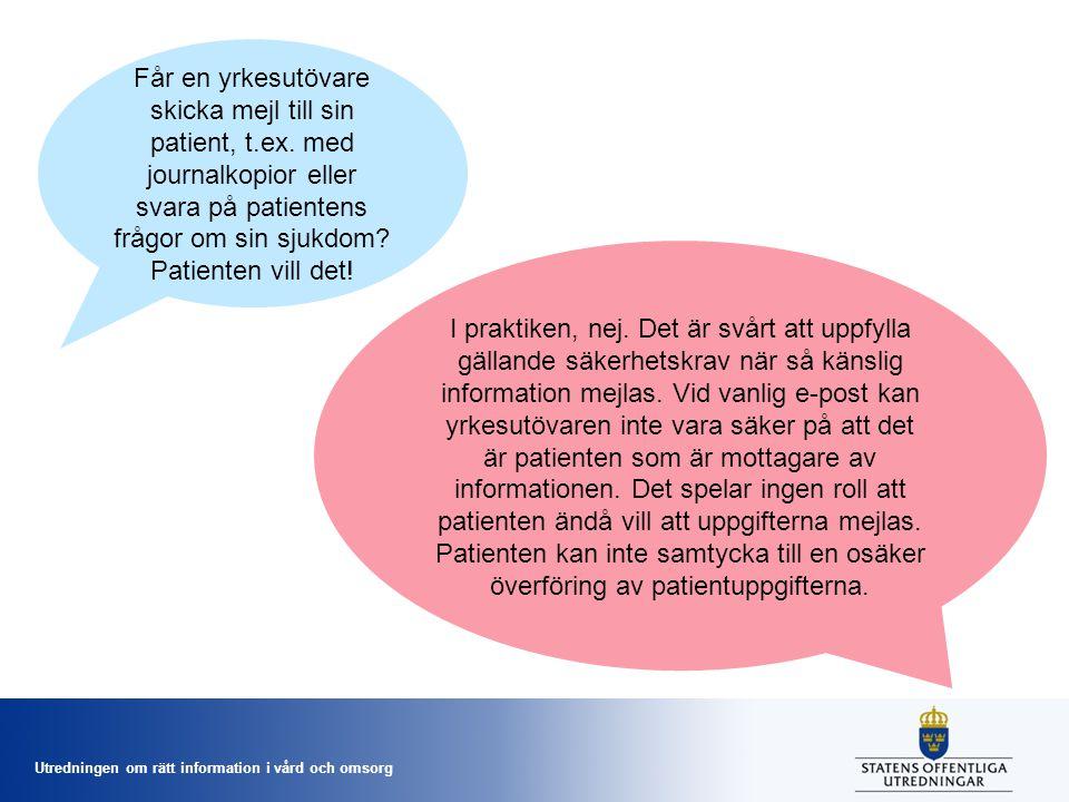 Utredningen om rätt information i vård och omsorg Får en yrkesutövare skicka mejl till sin patient, t.ex. med journalkopior eller svara på patientens