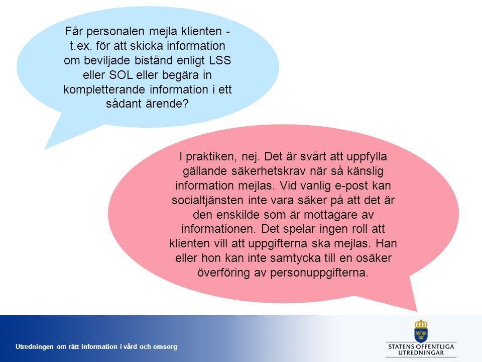 Utredningen om rätt information i vård och omsorg Får personalen mejla klienten - t.ex.