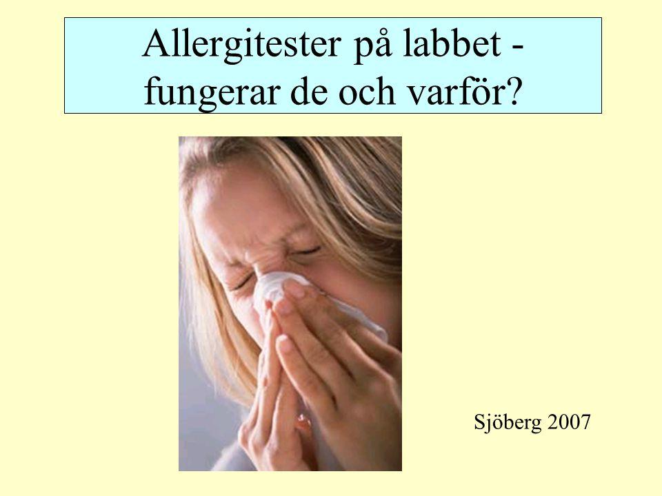 Allergitester på labbet - fungerar de och varför? Sjöberg 2007