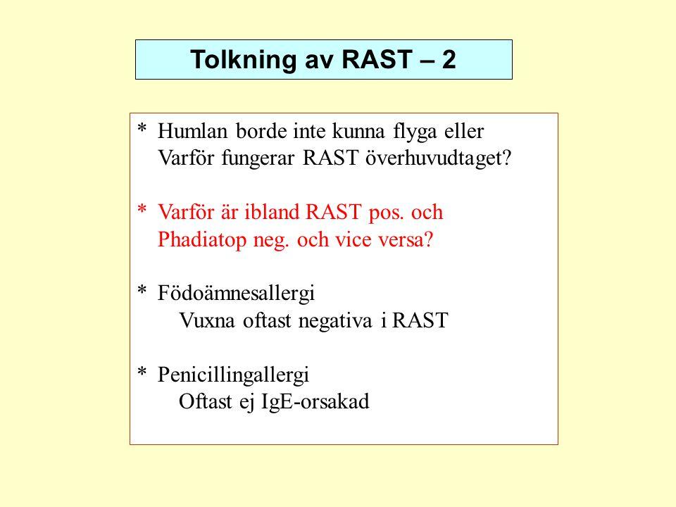 Tolkning av RAST – 2 *Humlan borde inte kunna flyga eller Varför fungerar RAST överhuvudtaget? *Varför är ibland RAST pos. och Phadiatop neg. och vice
