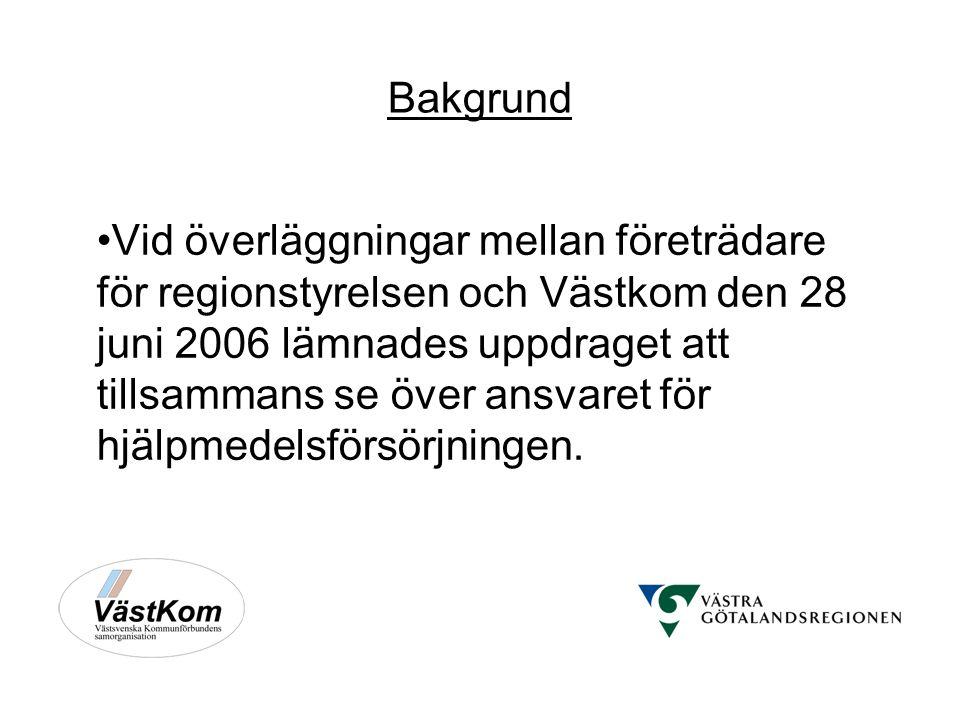 Bakgrund Vid överläggningar mellan företrädare för regionstyrelsen och Västkom den 28 juni 2006 lämnades uppdraget att tillsammans se över ansvaret för hjälpmedelsförsörjningen.