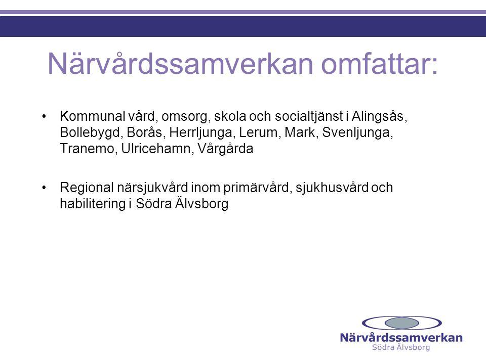Närvårdssamverkan omfattar: Kommunal vård, omsorg, skola och socialtjänst i Alingsås, Bollebygd, Borås, Herrljunga, Lerum, Mark, Svenljunga, Tranemo,