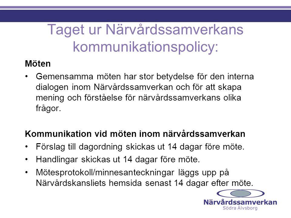 Taget ur Närvårdssamverkans kommunikationspolicy: Möten Gemensamma möten har stor betydelse för den interna dialogen inom Närvårdssamverkan och för at