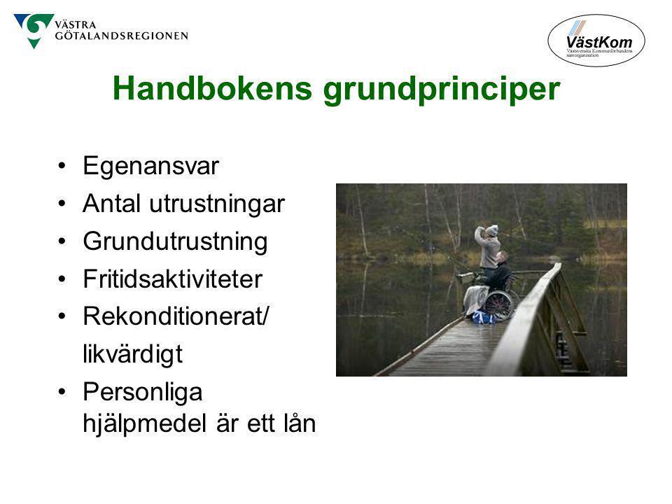 Handbokens grundprinciper Egenansvar Antal utrustningar Grundutrustning Fritidsaktiviteter Rekonditionerat/ likvärdigt Personliga hjälpmedel är ett lån
