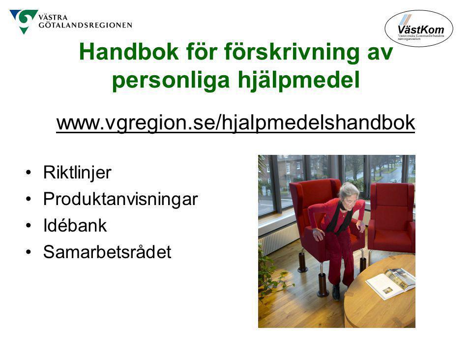 Handbok för förskrivning av personliga hjälpmedel www.vgregion.se/hjalpmedelshandbok Riktlinjer Produktanvisningar Idébank Samarbetsrådet