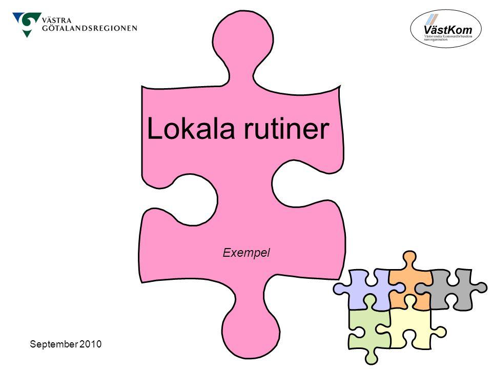 September 2010 Lokala rutiner Exempel