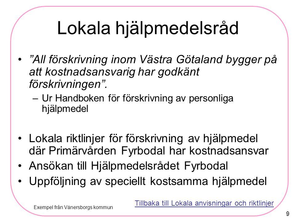 """9 """"All förskrivning inom Västra Götaland bygger på att kostnadsansvarig har godkänt förskrivningen"""". –Ur Handboken för förskrivning av personliga hjäl"""