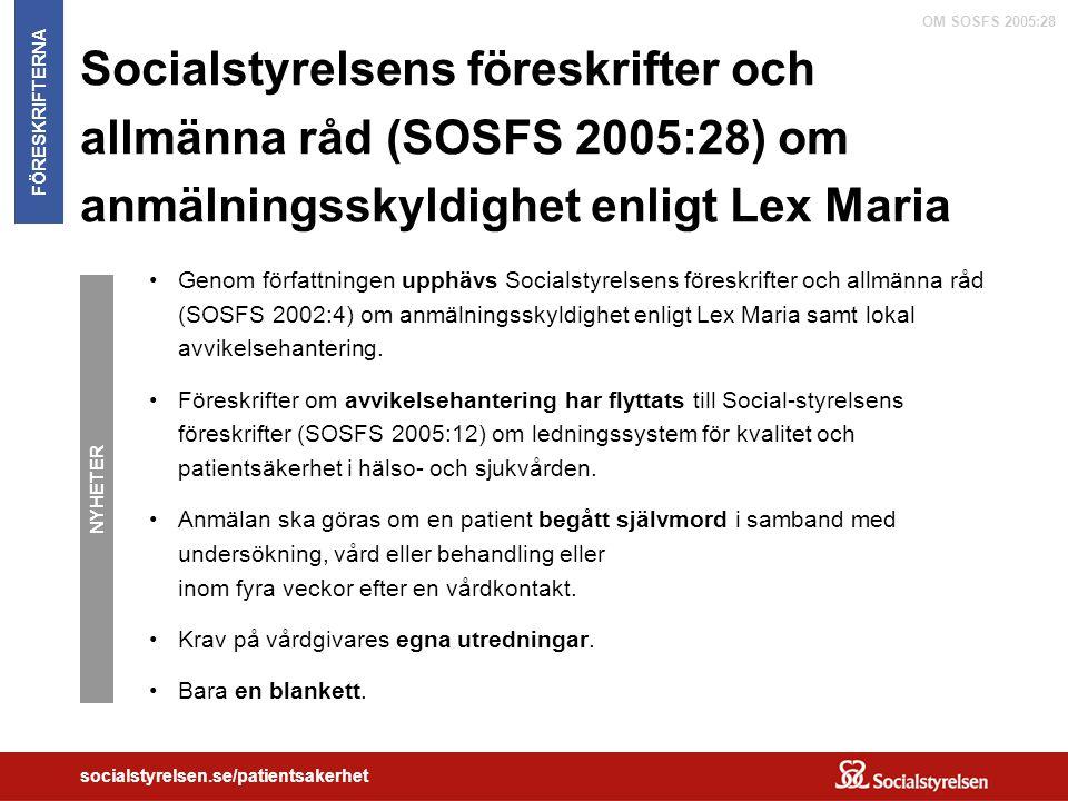 OM SOSFS 2005:28 socialstyrelsen.se/patientsakerhet Socialstyrelsens föreskrifter och allmänna råd (SOSFS 2005:28) om anmälningsskyldighet enligt Lex