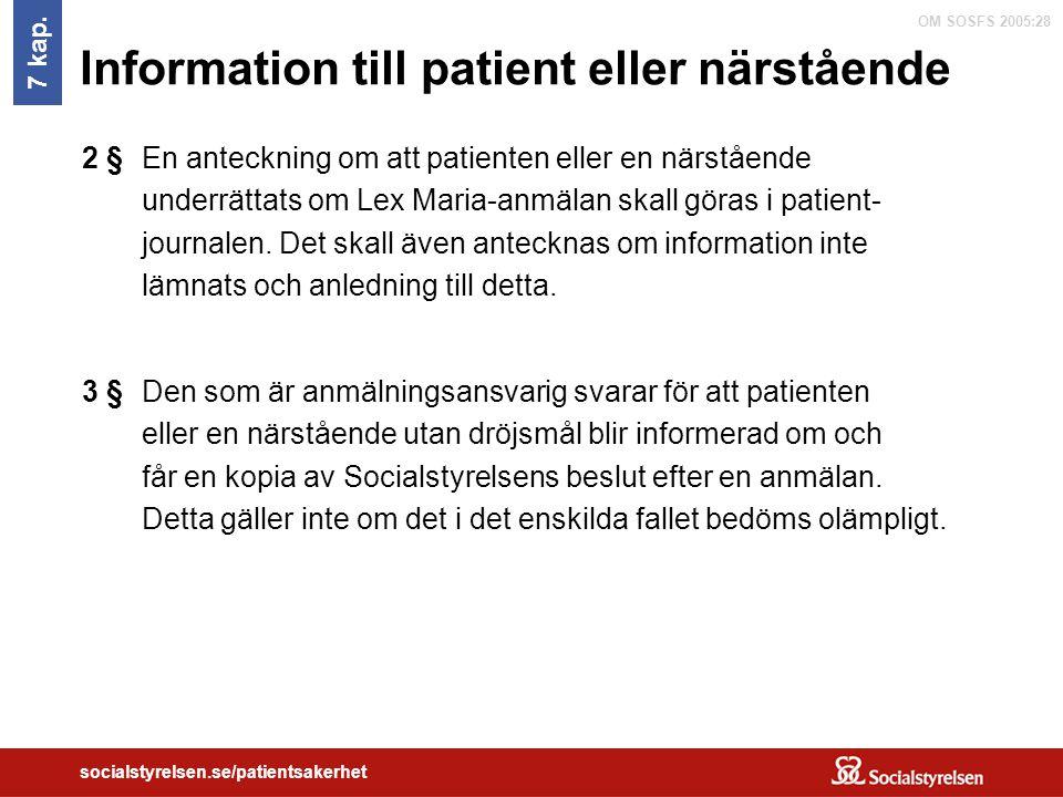 OM SOSFS 2005:28 socialstyrelsen.se/patientsakerhet Information till patient eller närstående 7 kap. En anteckning om att patienten eller en närståend