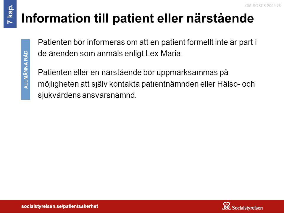 OM SOSFS 2005:28 socialstyrelsen.se/patientsakerhet Information till patient eller närstående 7 kap. Patienten bör informeras om att en patient formel