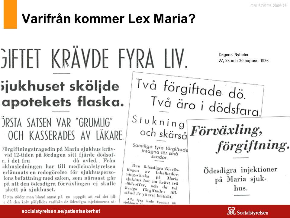 OM SOSFS 2005:28 socialstyrelsen.se/patientsakerhet Varifrån kommer Lex Maria? Dagens Nyheter 27, 28 och 30 augusti 1936