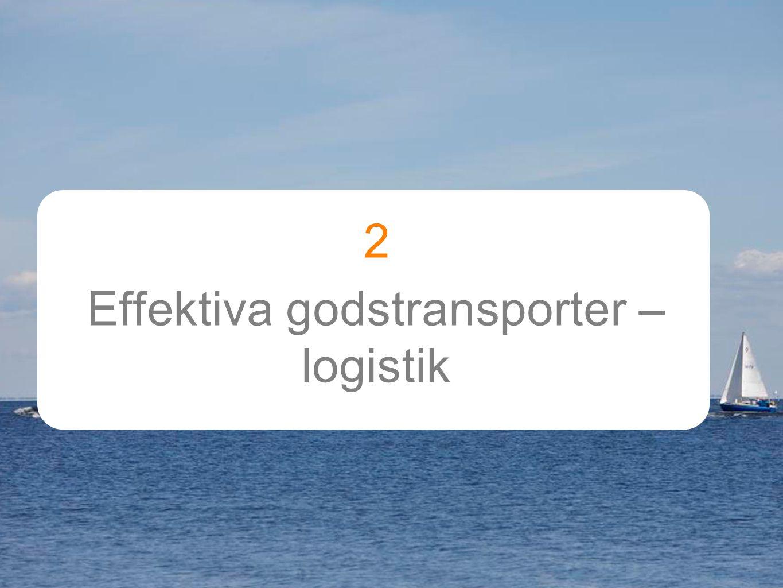 2 Effektiva godstransporter – logistik