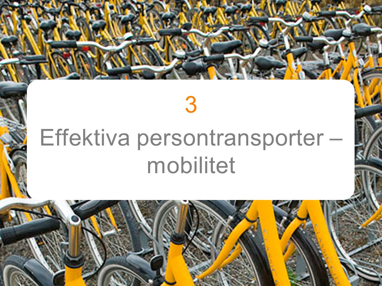 3 Effektiva persontransporter – mobilitet Text