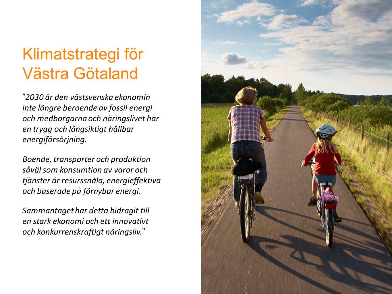Klimatstrategi för Västra Götaland 2030 är den västsvenska ekonomin inte längre beroende av fossil energi och medborgarna och näringslivet har en trygg och långsiktigt hållbar energiförsörjning.