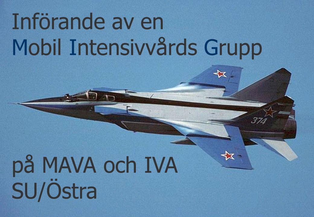 Gräbel / Silverdal på MAVA och IVA SU/Östra Införande av en Mobil Intensivvårds Grupp