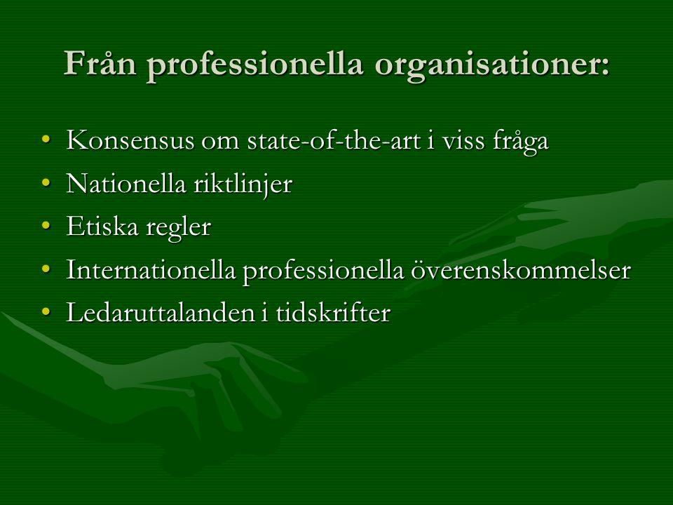 Från sjukvårds- och socialtjänstorganisationer Rättigheter för klient / patient /anhörigRättigheter för klient / patient /anhörig Regler för kvalitetsuppföljningRegler för kvalitetsuppföljning Regler för klagomålshanteringRegler för klagomålshantering