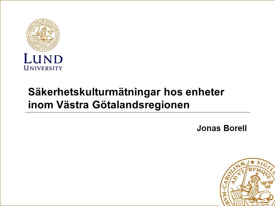 Jonas Borell Säkerhetskulturmätningar hos enheter inom Västra Götalandsregionen