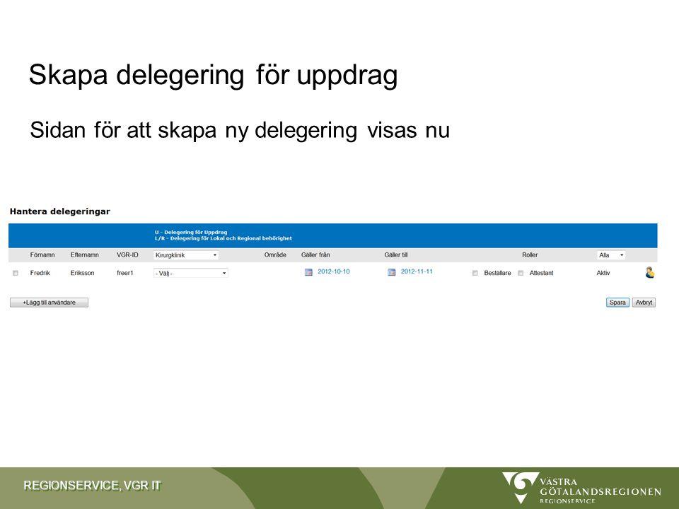 REGIONSERVICE, VGR IT Sidan för att skapa ny delegering visas nu Skapa delegering för uppdrag