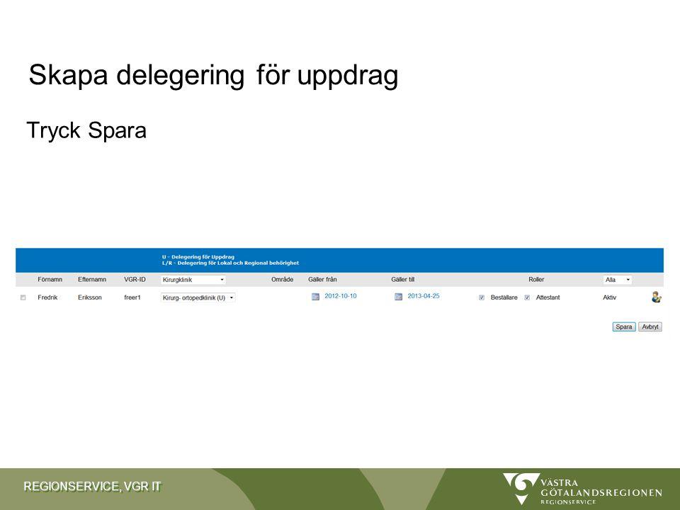 REGIONSERVICE, VGR IT Tryck Spara Skapa delegering för uppdrag