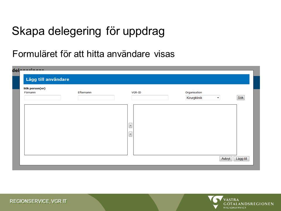 REGIONSERVICE, VGR IT Formuläret för att hitta användare visas Skapa delegering för uppdrag