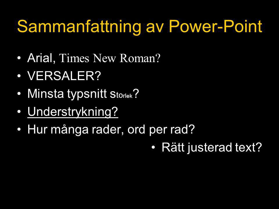 Sammanfattning av Power-Point Arial, Times New Roman.