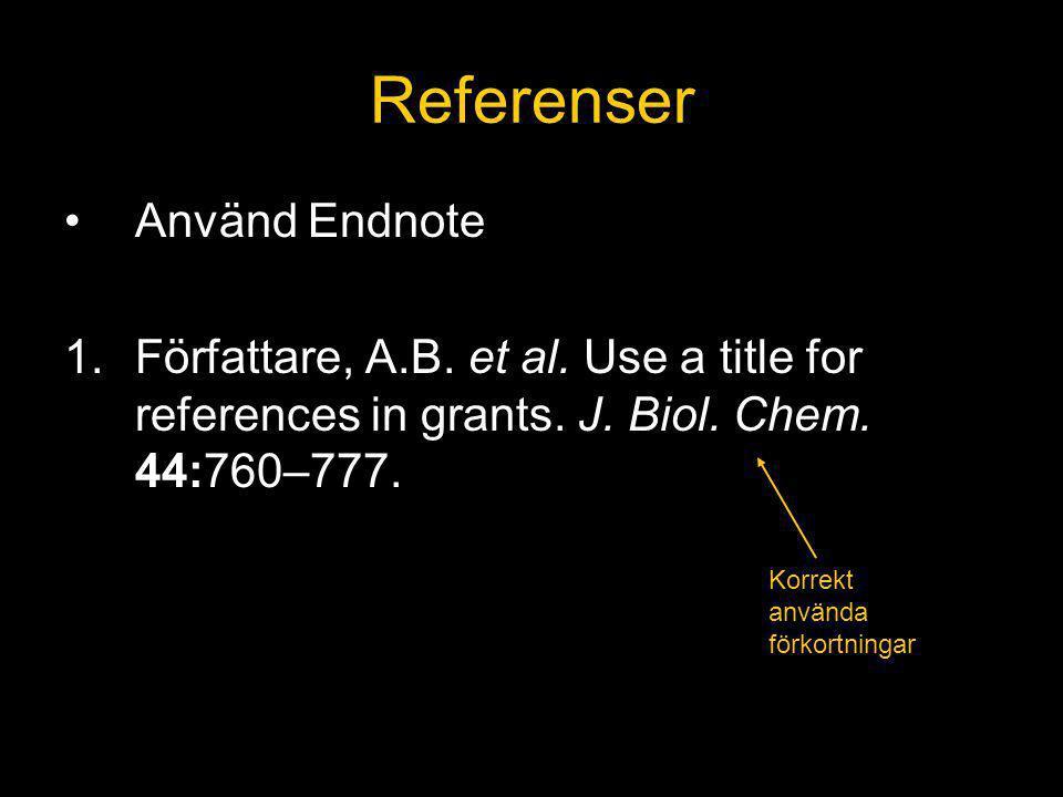 Referenser Använd Endnote 1.Författare, A.B.et al.