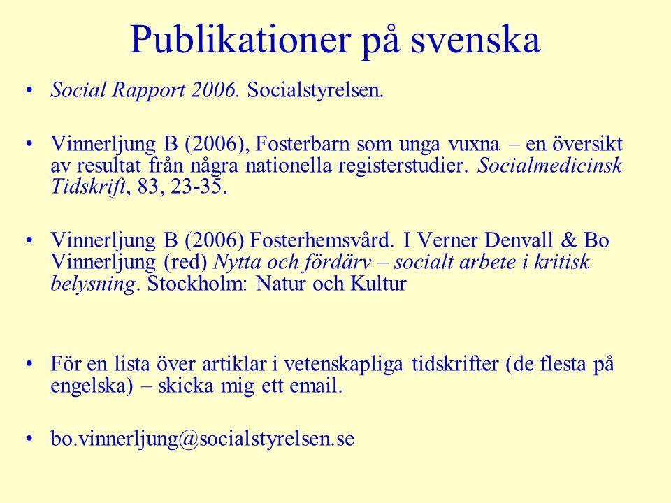 Publikationer på svenska Social Rapport 2006.Socialstyrelsen.