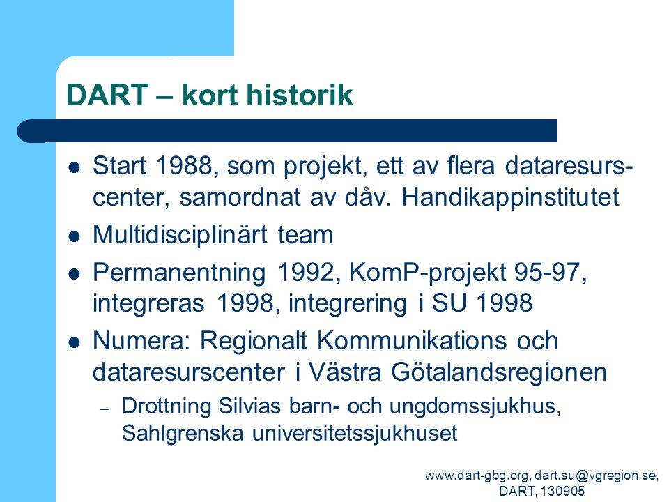 www.dart-gbg.org, dart.su@vgregion.se, DART, 130905 DART – kort historik Start 1988, som projekt, ett av flera dataresurs- center, samordnat av dåv. H