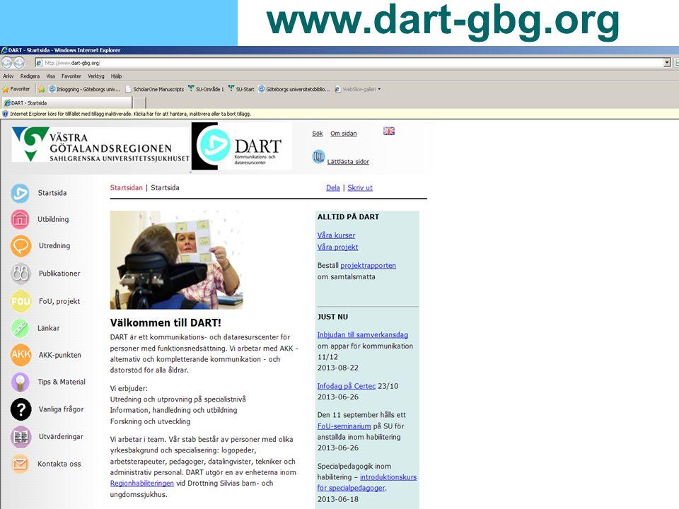 www.dart-gbg.org, dart.su@vgregion.se, DART, 130905 www.dart-gbg.org Information om aktiviteter på DART Tips och material Information och rapporter om