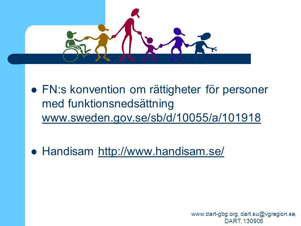 www.dart-gbg.org, dart.su@vgregion.se, DART, 130905 FN:s konvention om rättigheter för personer med funktionsnedsättning www.sweden.gov.se/sb/d/10055/