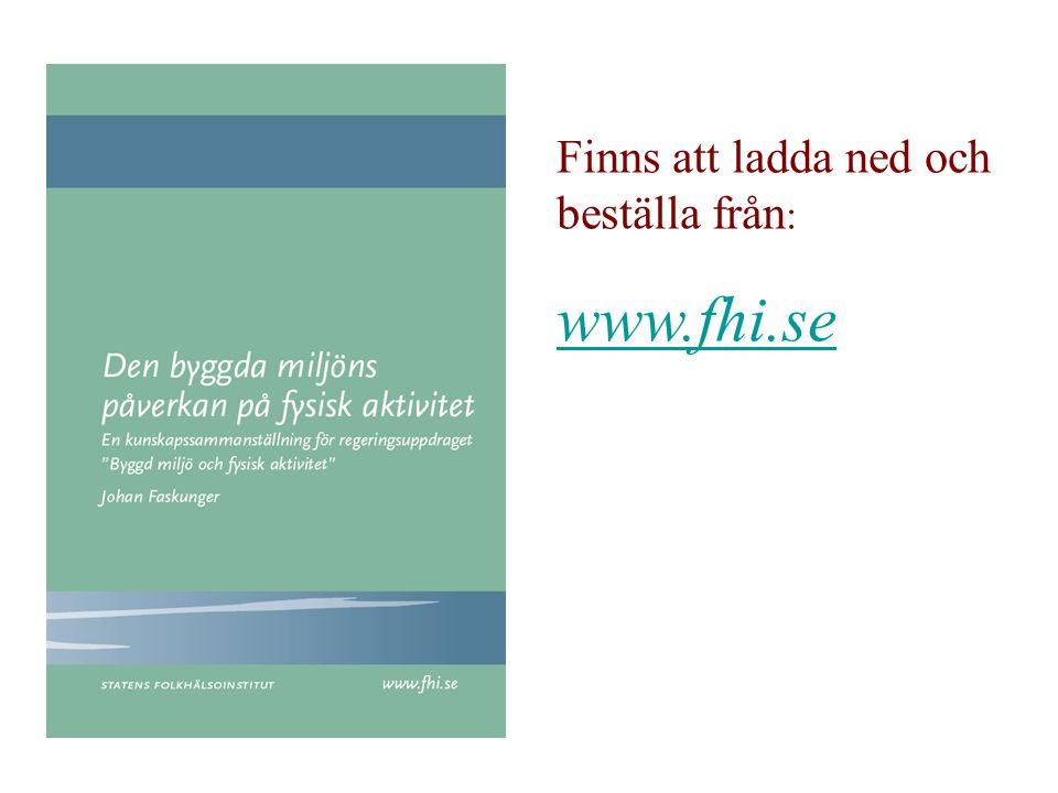 Finns att ladda ned och beställa från : www.fhi.se