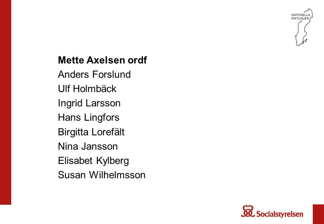 Mette Axelsen ordf Anders Forslund Ulf Holmbäck Ingrid Larsson Hans Lingfors Birgitta Lorefält Nina Jansson Elisabet Kylberg Susan Wilhelmsson