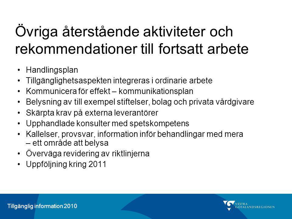 Tillgänglig information 2010 Övriga återstående aktiviteter och rekommendationer till fortsatt arbete Handlingsplan Tillgänglighetsaspekten integreras